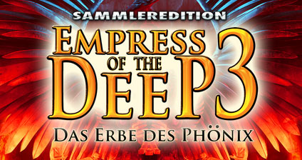 Empress of the Deep 3: Das Erbe des Ph�nix Sammleredition