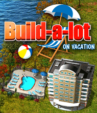 Klick-Management-Spiel: Build-a-lot: On Vacation
