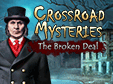 Lade dir Crossroad Mysteries: The Broken Deal kostenlos herunter!