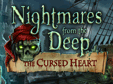 Nu Hidden Object-spelet Nightmares from the Deep: The Cursed Heart gratis!