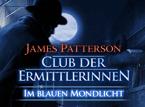 Club der Ermittlerinnen: Im Blauen Mondlicht