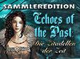 Jetzt das Wimmelbild-Spiel Echoes of the Past: Die Zitadellen der Zeit Sammleredition kostenlos herunterladen und spielen
