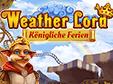 Jetzt das Klick-Management-Spiel Herr des Wetters: Königliche Ferien kostenlos herunterladen und spielen