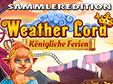 Jetzt das Klick-Management-Spiel Herr des Wetters: Königliche Ferien Sammleredition kostenlos herunterladen und spielen