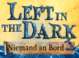 Wimmelbild-Spiel: Left in the Dark: Niemand an BordLeft in the Dark: No One on Board