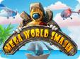 Jetzt das Action-Spiel Mega World Smash kostenlos herunterladen und spielen