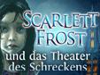 Scarlett Frost und das Theater des Schreckens
