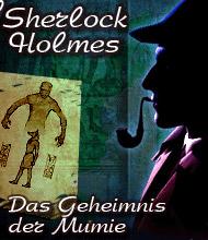 Abenteuer-Spiel: Sherlock Holmes: Das Geheimnis der Mumie