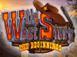 3-Gewinnt-Spiel: Wild West Story: The BeginningsWild West Story: The Beginnings